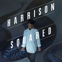 Harrison Squared (Tore, 2015)